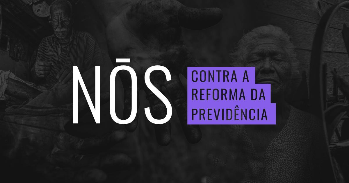 Seja um voluntário contra a Reforma da Previdência