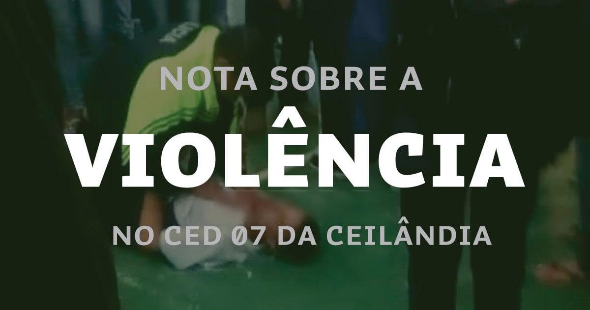 Nota sobre violência em Escola da Ceilândia
