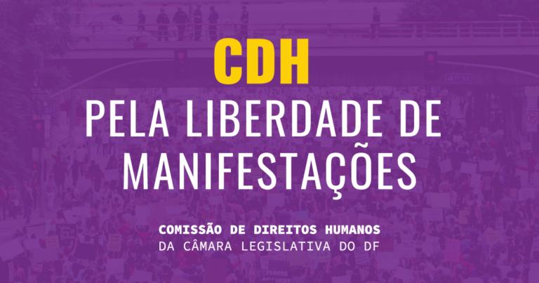 Comissão de Direitos Humanos da CLDF aciona corregedoria da PM para apurar ameaça de policial a manifestantes