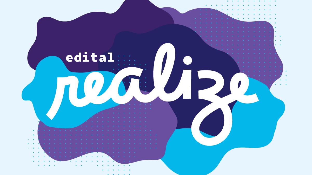 Confira os projetos selecionados na primeira etapa do edital Realize!