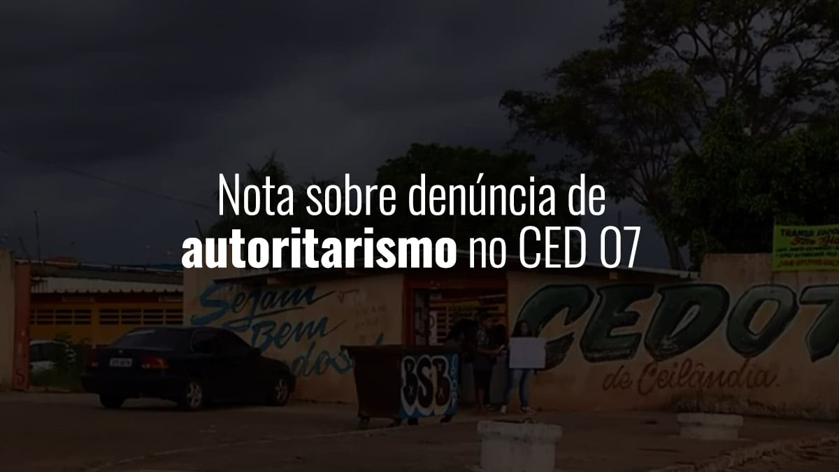 Autoritarismo no CED 07 – Nota da Comissão de Direitos Humanos