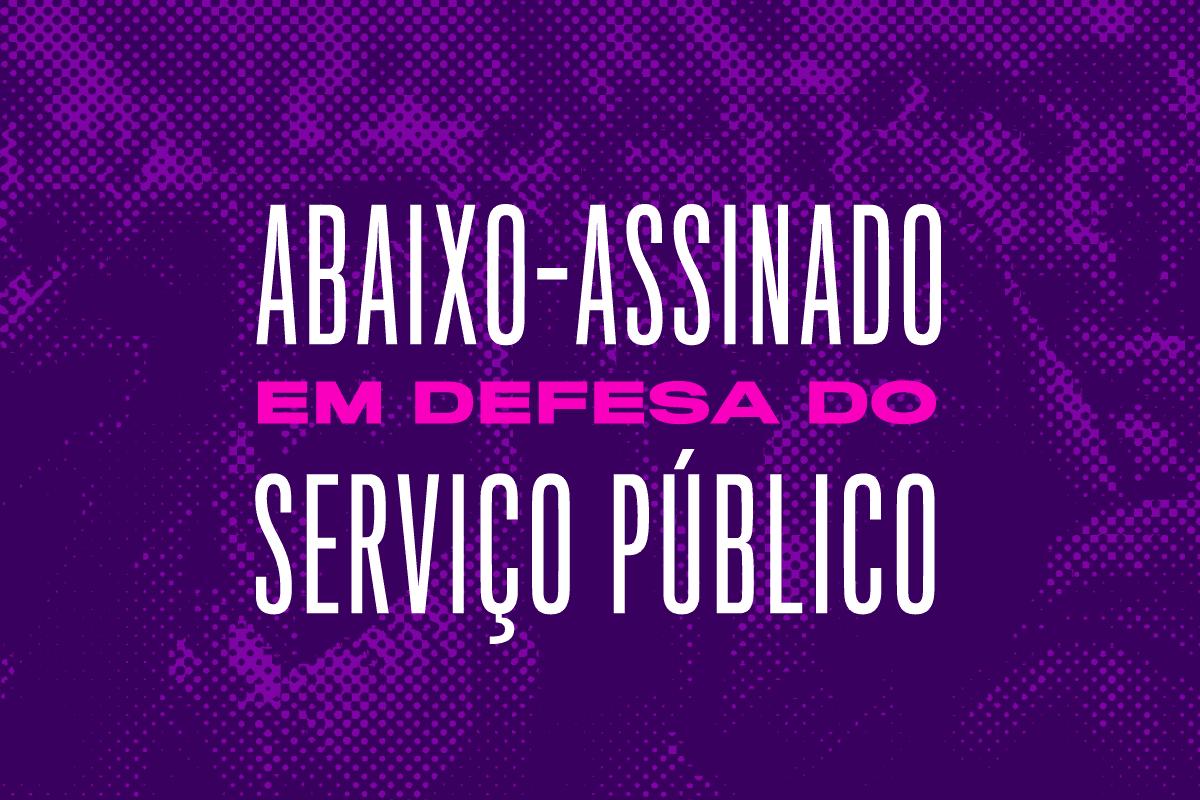Abaixo-assinado em defesa do serviço público