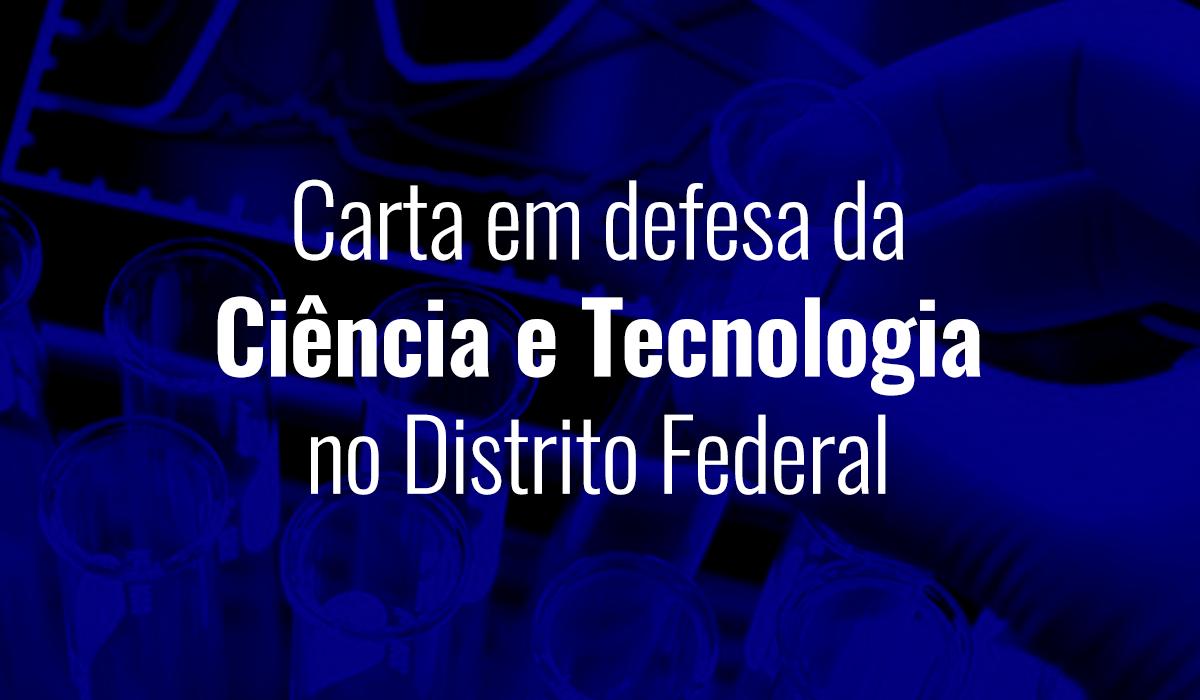 Carta em defesa da Ciência e Tecnologia no DF