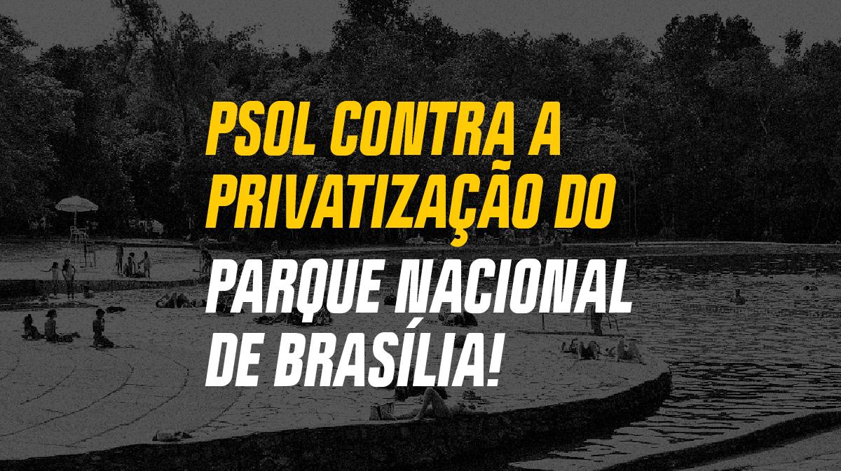 PSOL pede anulação do decreto de privatização do Parque Nacional de Brasília
