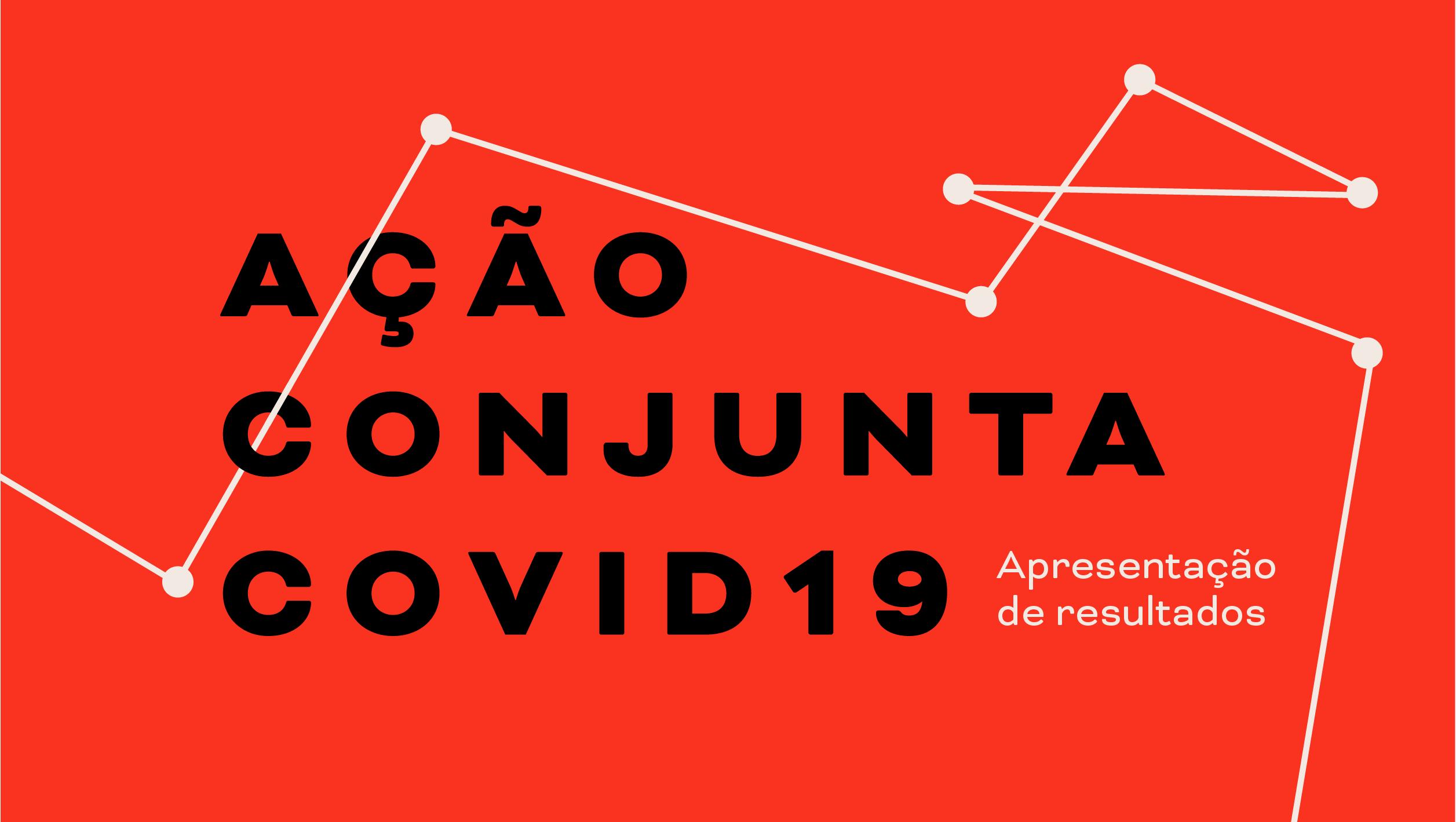 Ação Covid19 apresenta relatório de seis meses de trabalho