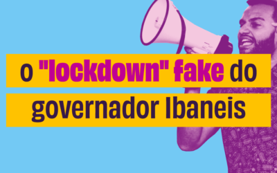 "O ""lockdown"" fake do governador Ibaneis"