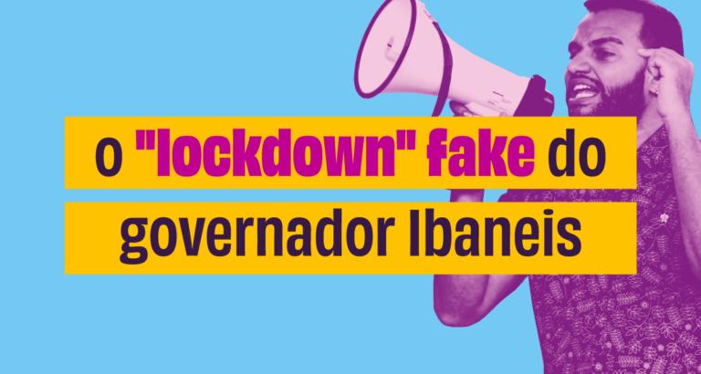 "O ""lockdown"" fake do governador Ibaneis"