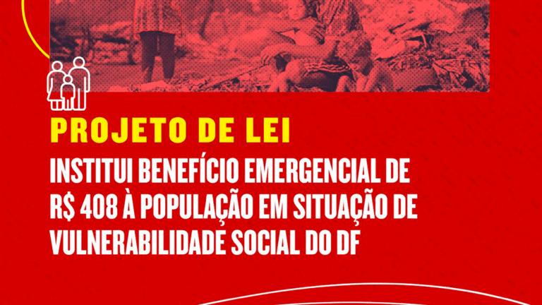 Deputados propõem criação de Benefício Emergencial para pessoas em situação de vulnerabilidade no DF