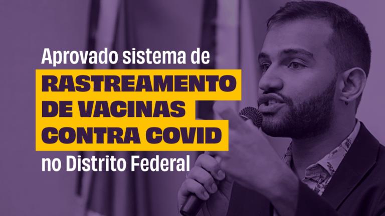 Aprovado projeto de rastreamento de vacinas contra Covid no DF