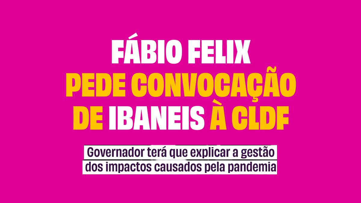 Fábio pede convocação de Ibaneis à CLDF