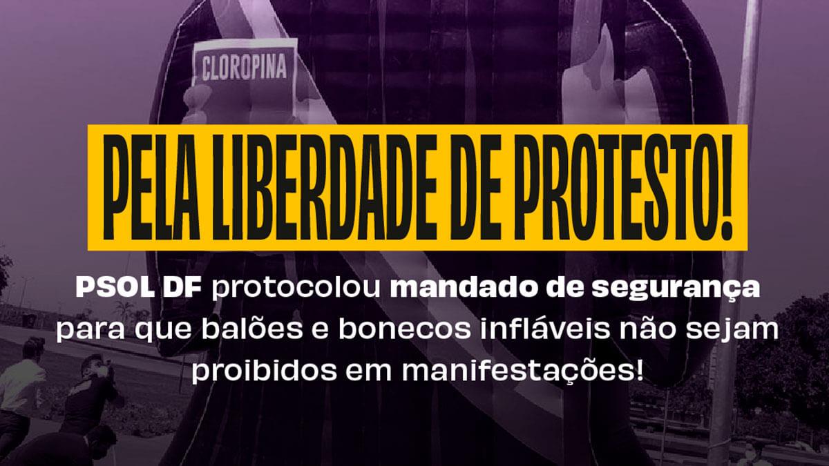 Distrital aciona justiça para garantir liberdade de protesto